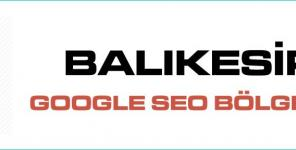 Balıkesir Google Seo Bölgesel