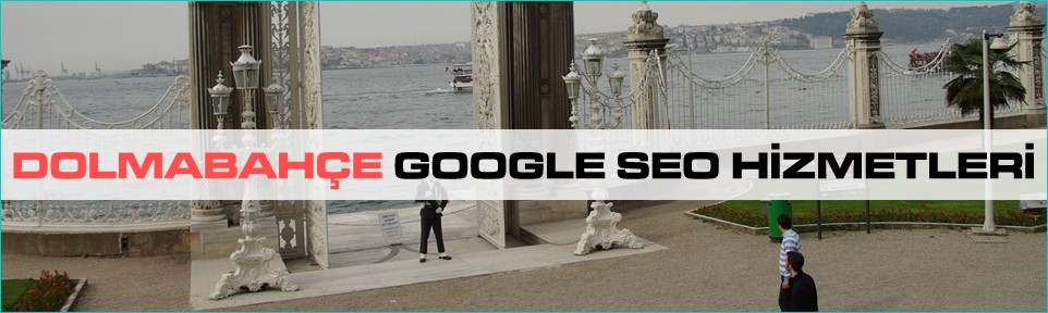 dolmabahce-google-seo-hizmetleri