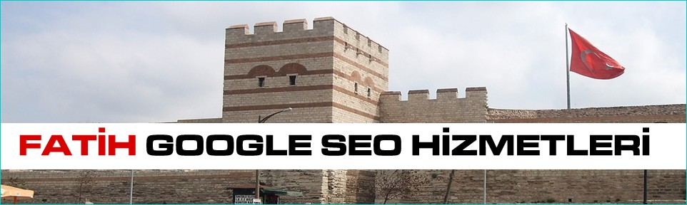 fatih-google-seo-hizmetleri