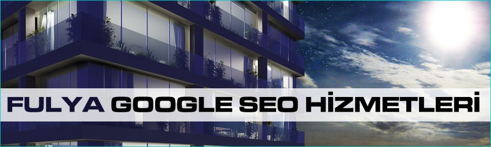 fulya-google-seo-hizmetleri