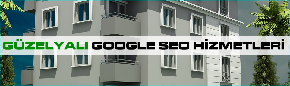 guzelyali-google-seo-hizmetleri