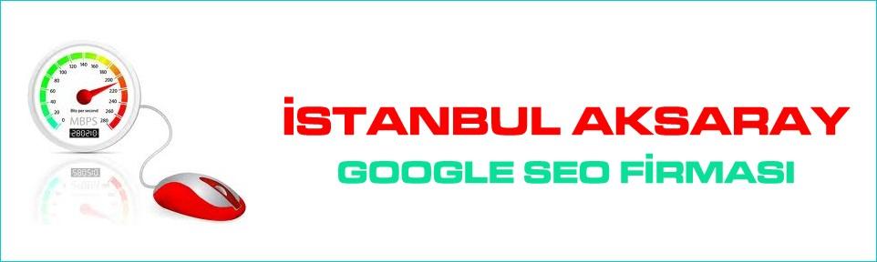 istanbul-aksaray-google-seo-firmasi