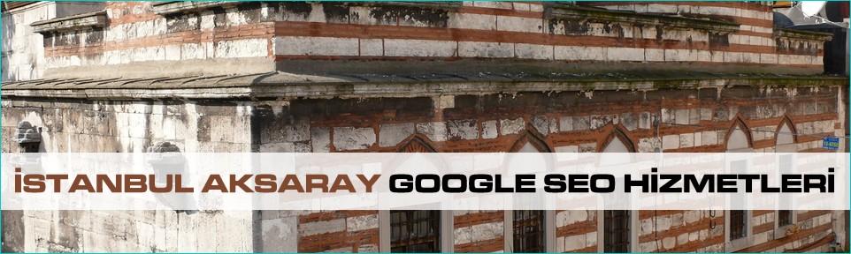 istanbul-aksaray-google-seo-hizmetleri