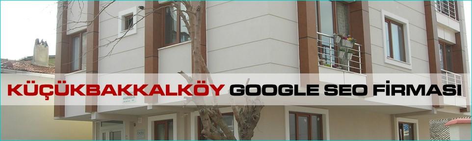 kucukbakkalkoy-google-seo-firmasi