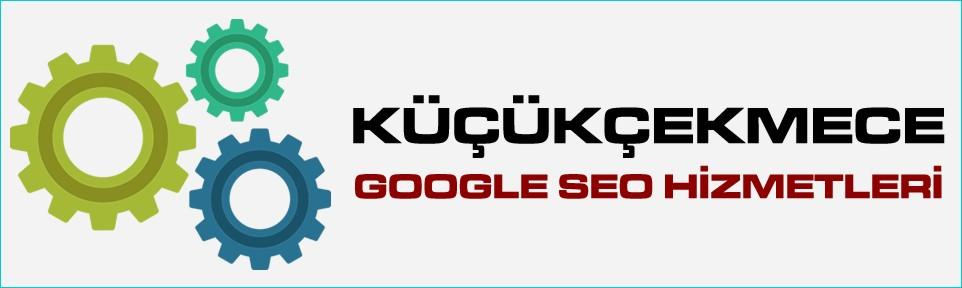kucukcekmece-google-seo-hizmetleri