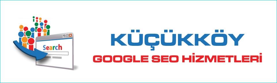 kucukkoy-google-seo-hizmetleri