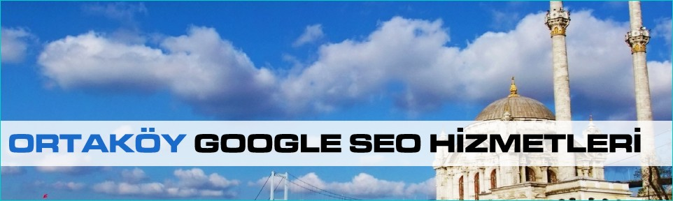 ortakoy-google-seo-hizmetleri