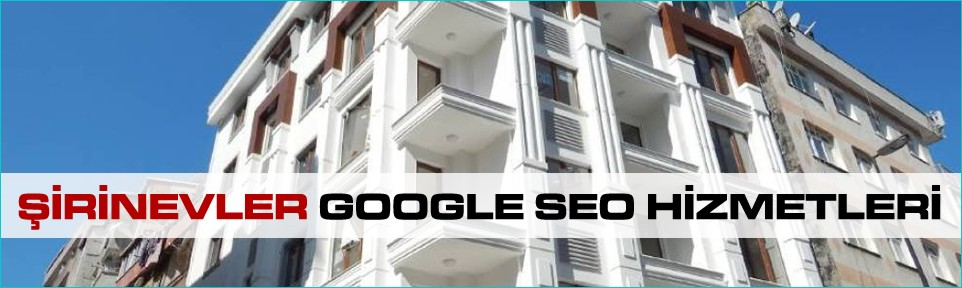 sirinevler-google-seo-hizmetleri