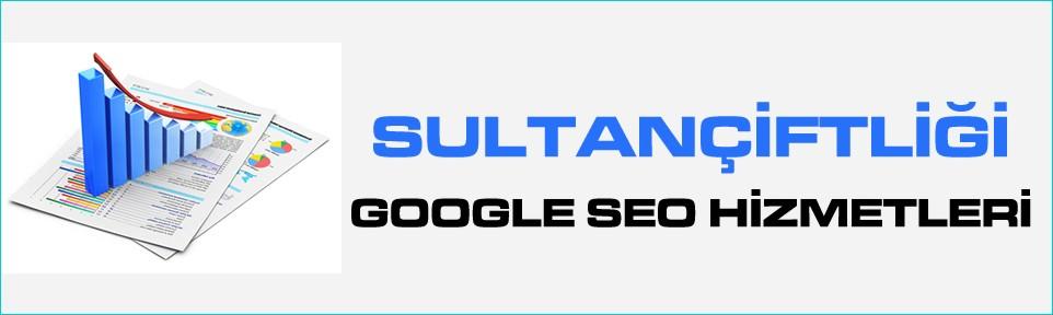sultanciftligi-google-seo-hizmetleri