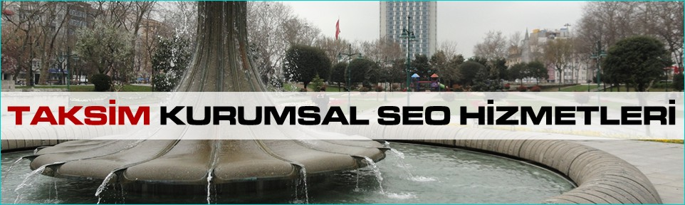 taksim-kurumsal-seo-hizmetleri